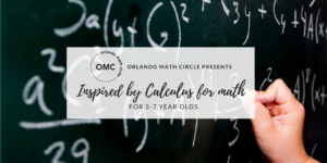 Inspired by Calculus for math for 5-7 year olds - Session 2 @ Online Event